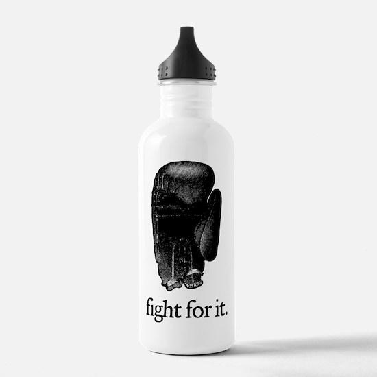 Fight For It Water Bottle