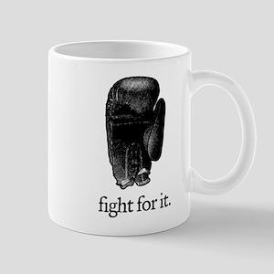 Fight For It Mug
