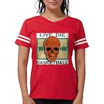 Live Die Basketball Womens Football Shirt