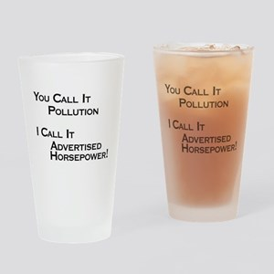 You Call it Pollution Drinking Glass