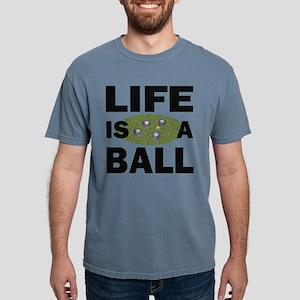 Life Is A Ball Bocce Mens Comfort Colors Shirt