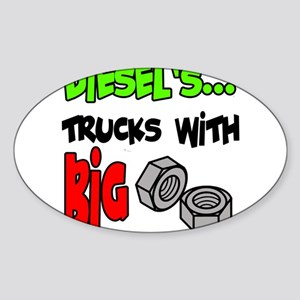 Diesels Trucks With Big Nuts Sticker (Oval)