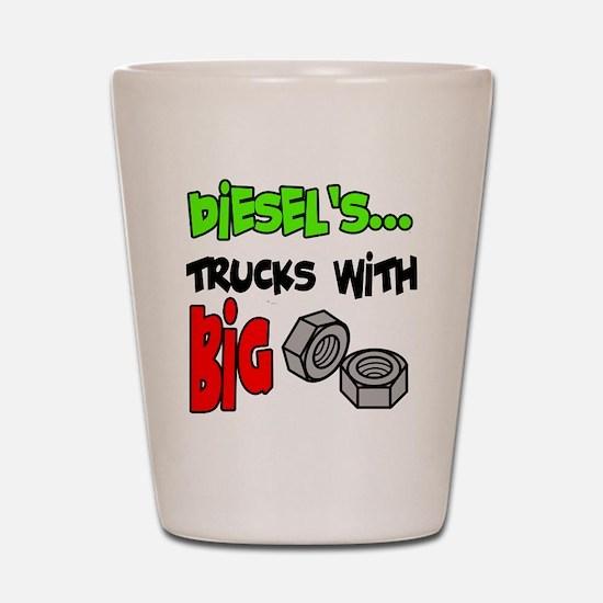 Diesels Trucks With Big Nuts Shot Glass