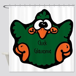 cluck-glaucoma Shower Curtain