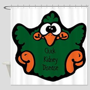 cluck-kidney-disease Shower Curtain