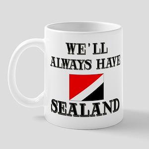 We Will Always Have Sealand Mug