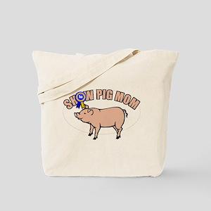Show Pig Mom Tote Bag