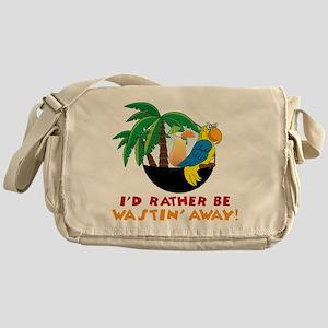 I'd Rather Be Wastin' Away Messenger Bag
