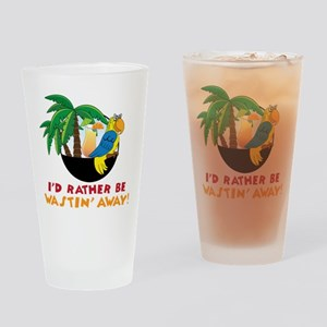I'd Rather Be Wastin' Away Drinking Glass