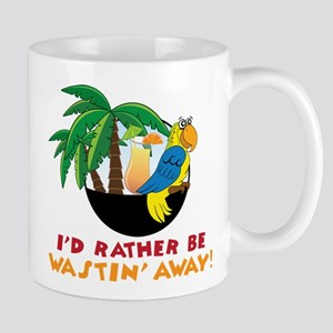 I'd Rather Be Wastin' Away Mug