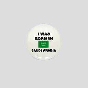 I Was Born In Saudi Arabia Mini Button