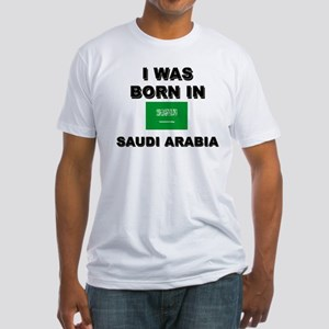 I Was Born In Saudi Arabia Fitted T-Shirt