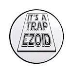 "It's A Trapezoid Funny Pun 3.5"" Button"