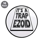 "It's A Trapezoid Funny Pun 3.5"" Button (10 pa"