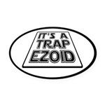 It's A Trapezoid Funny Pun Oval Car Magnet