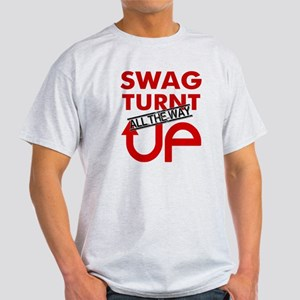 Swag Turnt all the way UP! Light T-Shirt