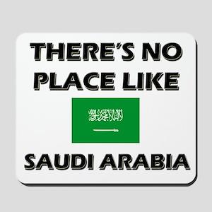 There Is No Place Like Saudi Arabia Mousepad
