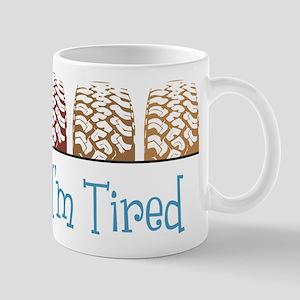 I'm Tired Mug