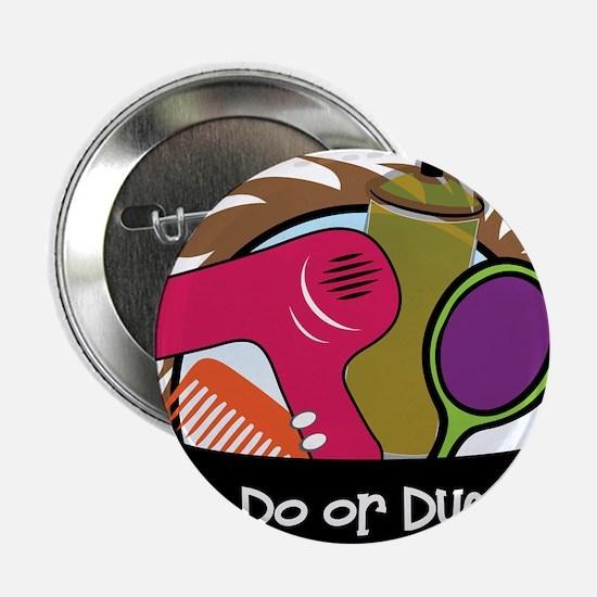 """Do Or Dye 2.25"""" Button"""