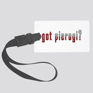 got pierogi? Flag Large Luggage Tag