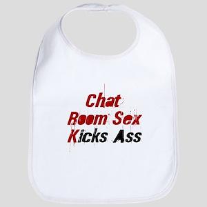 Chat Room Sex Kicks Ass Bib