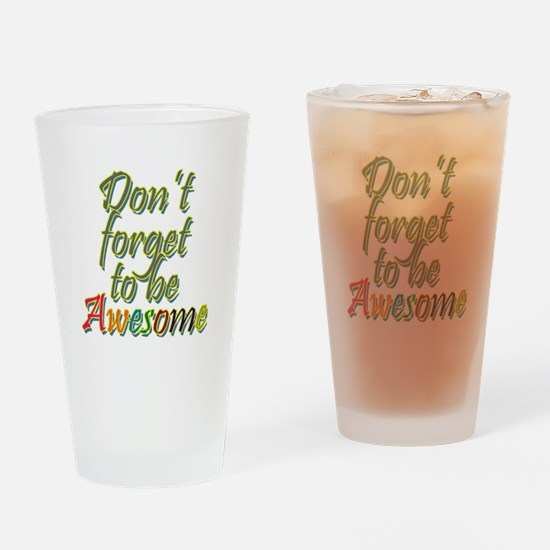 Don't Forget to be Awesome Drinking Glass