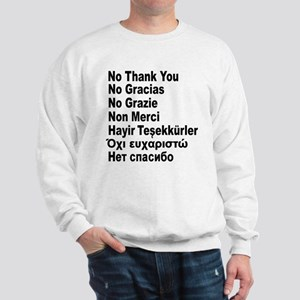 NO THANK YOU in 7 languages Sweatshirt
