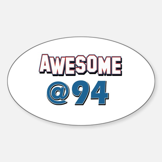 Awesome at 94 Sticker (Oval)