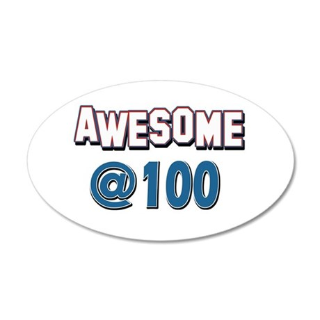 Awesome at 100 20x12 Oval Wall Decal