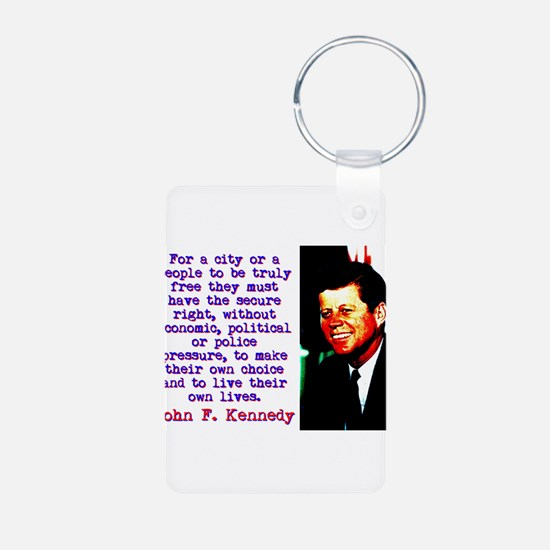 For A City Or A People - John Kennedy Keychains