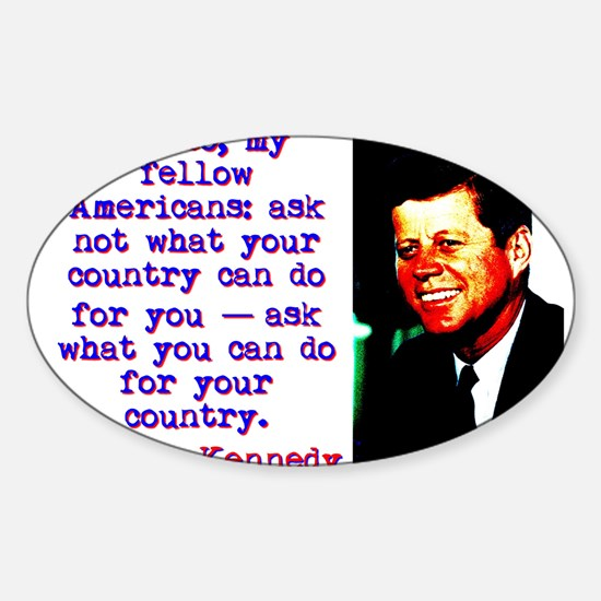 And So My Fellow Americans - John Kennedy Decal