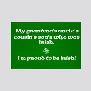 My Grandma's Uncle..was Irish Rectangle Magnet