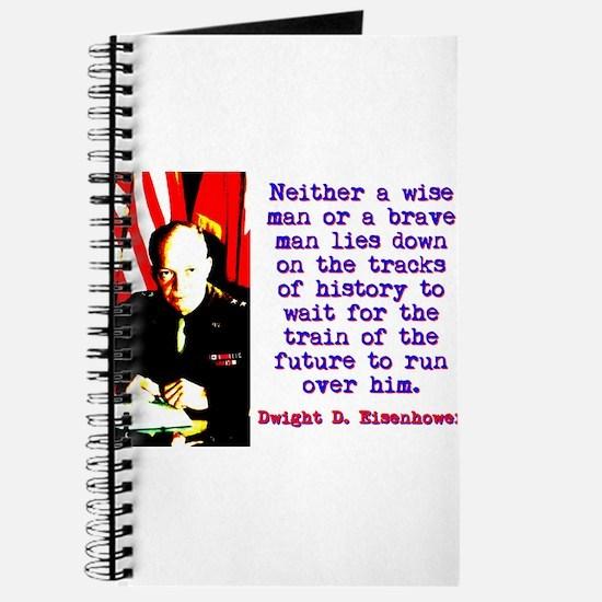 Neither A Wise Man - Dwight Eisenhower Journal