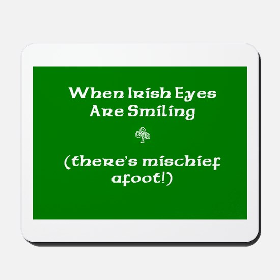When Irish Eyes are Smiling - there's Mischief.. M