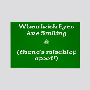 When Irish Eyes are Smiling - there's Mischief.. R