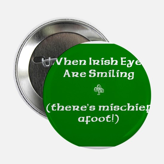 When Irish Eyes are Smiling - there's Mischief.. 2