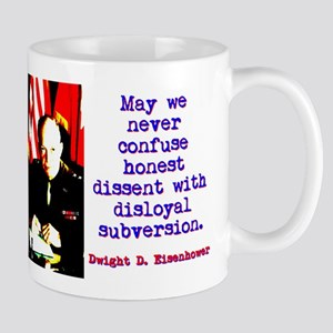 May We Never Confuse - Dwight Eisenhower 11 oz Cer