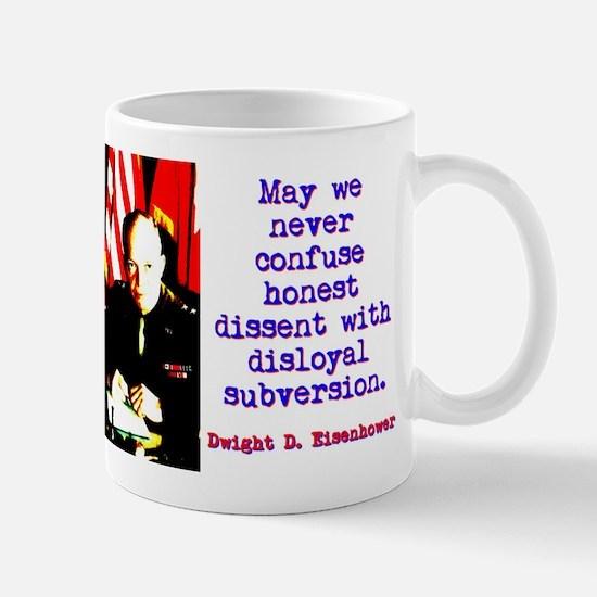 May We Never Confuse - Dwight Eisenhower Mug