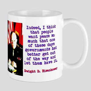 Indeed I Think That People - Dwight Eisenhower 11