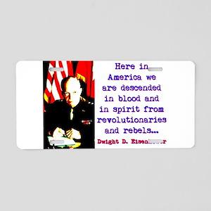 Here In America - Dwight Eisenhower Aluminum Licen
