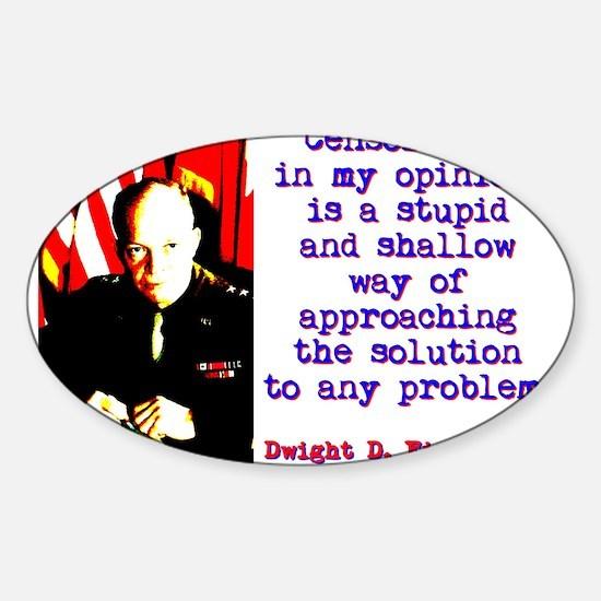Censorship In My Opinion - Dwight Eisenhower Stick