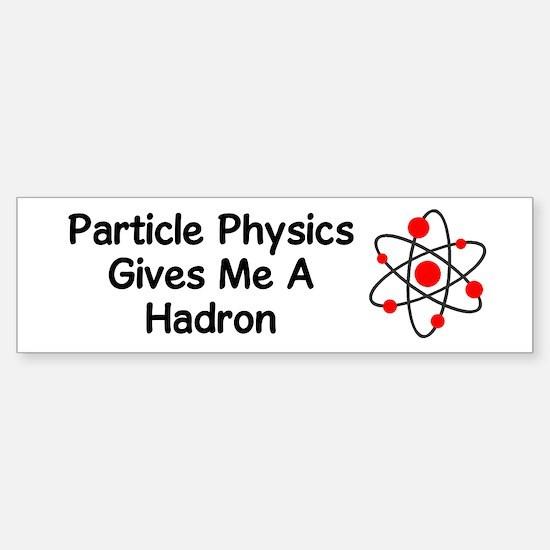 Particle Physics Bumper Bumper Bumper Sticker