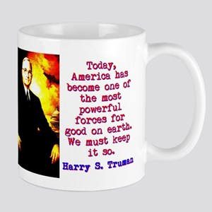 Today America Has Become - Harry Truman 11 oz Cera