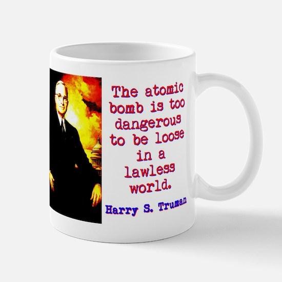 The Atomic Bomb - Harry Truman Mug
