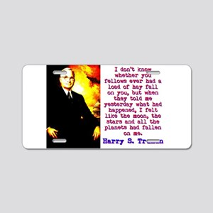 I Don't Know Whether - Harry Truman Aluminum L