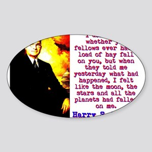 I Don't Know Whether - Harry Truman Sticker (O
