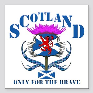 """Scotland only for the brave Square Car Magnet 3"""" x"""