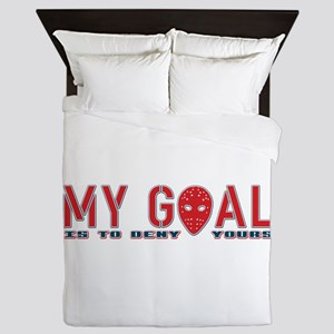 My Goal Is To Deny Yours (Hockey) Queen Duvet
