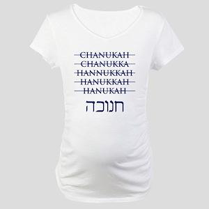 Spelling Chanukah Hanukkah Hanukah Maternity T-Shi