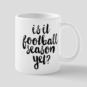 Is It Football Season Yet 11 oz Ceramic Mug